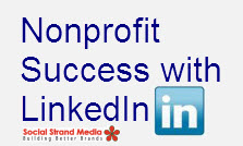 Nonprofit Success with LinkedIn